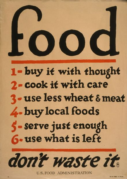Food - Don't Waste It. US Food Administration Wartime (WW1) Vintage Print.  (003294)